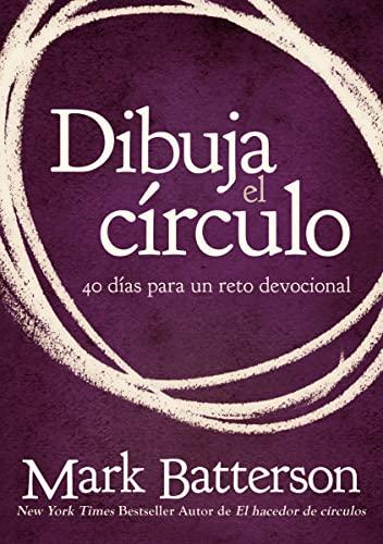 9780829766516: Dibuja el Circulo: 40 Dias Para un Reto Devocional