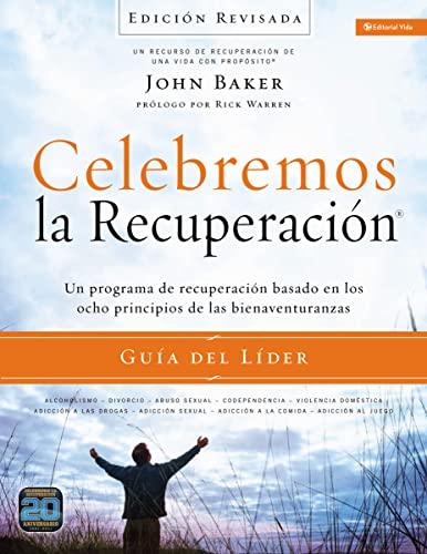 9780829766653: Celebremos la recuperación Guía del líder - Edición Revisada: Un programa de recuperación basado en ocho principios de las bienaventuranzas (Spanish Edition)