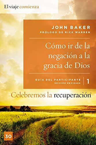Celebremos la recuperación Guía 1: Cómo ir de la negación a la gracia de Dios: Un programa de ...