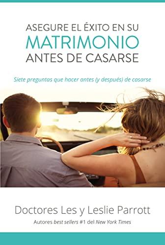 9780829767810: Asegure el éxito en su matrimonio antes de casarse: Siete preguntas que hacer antes (y después) de casarse (Spanish Edition)
