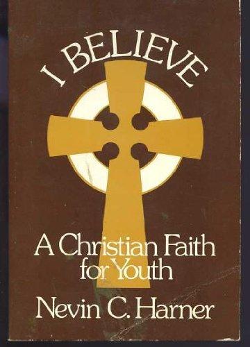 9780829800678: I Believe - A Christian Faith for Youth