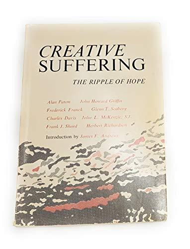 Creative Suffering: The Ripple of Hope: Paton, Alan, John