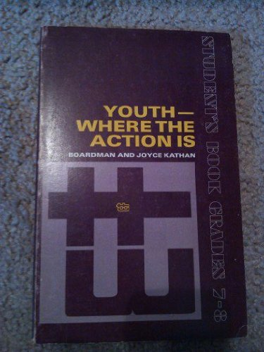 Youth--where the action is, (The Cooperative through-the-week series): Kathan, Boardman