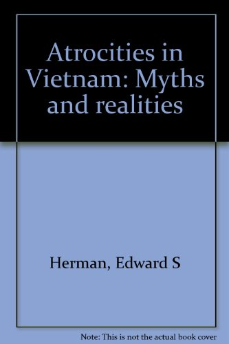 Atrocities in Vietnam: Myths Adn Realities: Edward S. Herman