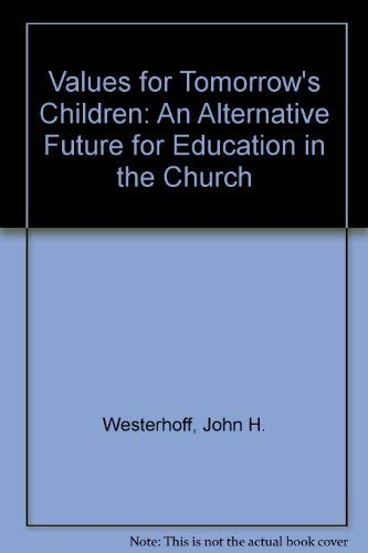 9780829803778: Values for Tomorrow's Children: An Alternative Future for Education in the Church