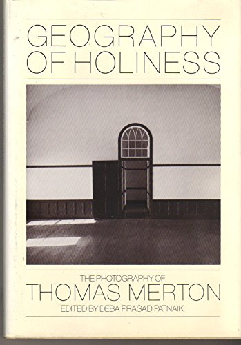 Geography of Holiness : The Photography of: Merton, Thomas