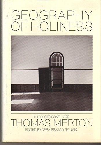Geography of Holiness: The Photography of Thomas Merton: MERTON, Thomas