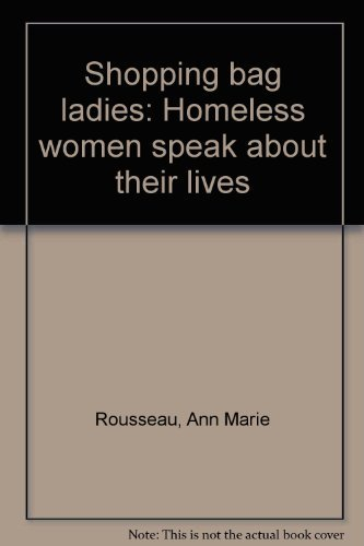 9780829804133: Shopping bag ladies: Homeless women speak about their lives