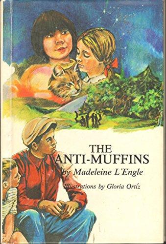 The Anti-Muffins: L'Engle, Madeleine;Ortiz, Gloria
