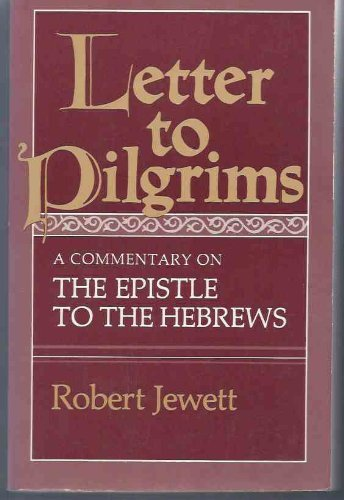 LETTER TO PILGRIMS: A COMMENTARY ON THE: Jewett, Robert /