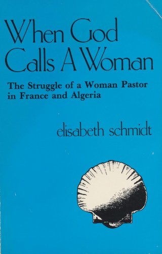 9780829804300: When God calls a woman: The struggle of a woman pastor in France and Algeria