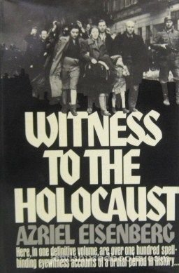 Witness to the Holocaust: Azriel Eisenberg