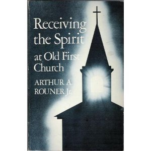 9780829804928: Receiving the spirit at Old First Church