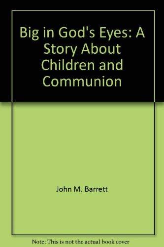 Big in God's eyes: A story about: John M Barrett