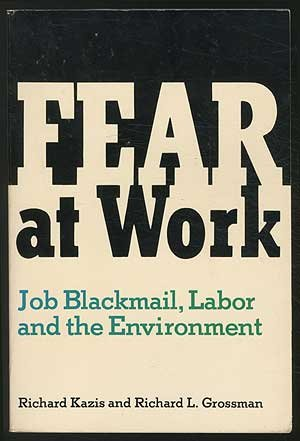 Fear at Work: Job Blackmail, Labor and the Environment