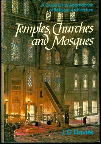 9780829806342: Temples, Churches and Mosques; A Guide to the Appreciation of Religious Architecture