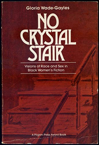 9780829807097: No Crystal Stair: Visions of Race and Sex in Black Women's Fiction