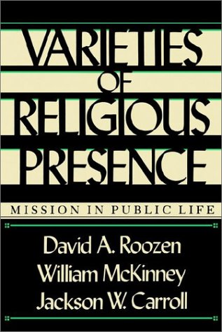 Varieties of Religious Presence: Mission in Public Life (0829807241) by Roozen, David A.; McKinney, William; Carroll, Jackson W.