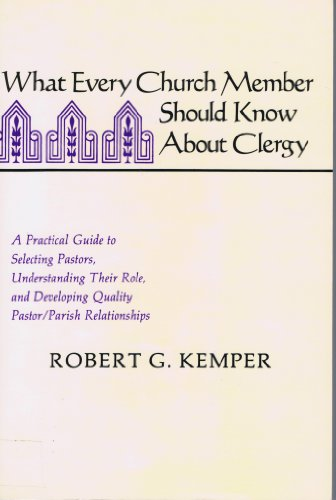 9780829807288: What Every Church Member Should Know About Clergy: A Practical Guide to Selecting Pastors, Understanding Their Role, and Developing Quality Pastorpa