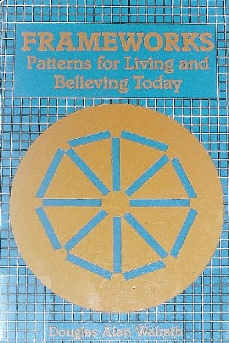 9780829807431: Frameworks: Patterns for Living and Believing Today