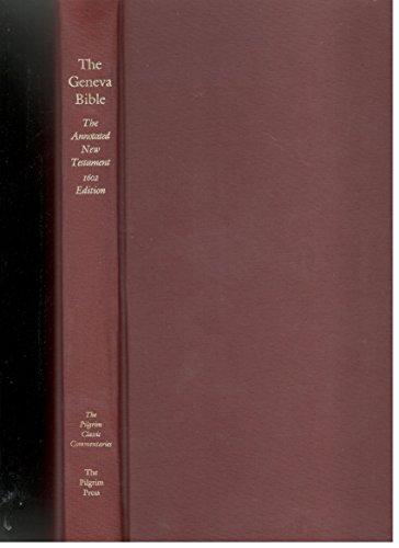 The Geneva Bible (Pilgrim Classic Commentaries)