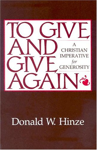 9780829808308: To Give and Give Again: A Christian Imperative for Generosity