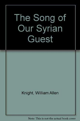 The Song of Our Syrian Guest: Knight, William Allen
