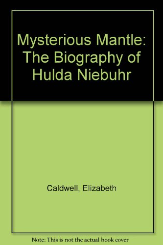 9780829809237: A Mysterious Mantle: The Biography of Hulda Niebuhr