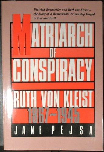 9780829809312: Matriarch of Conspiracy: Ruth Von Kleist, 1867-1945