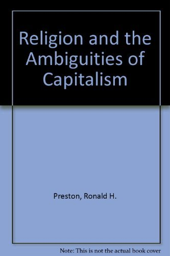 Religion and the Ambiguities of Capitalism: Ronald H. Preston