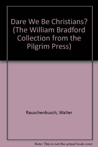 9780829809602: Dare We Be Christians? (The William Bradford Collection from the Pilgrim Press)