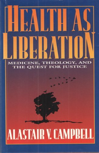 9780829810226: Health As Liberation: Medicine, Theology, and the Quest for Justice
