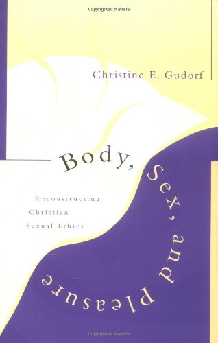 9780829810622: Body, Sex, and Pleasure: Reconstructing Christian Sexual Ethics