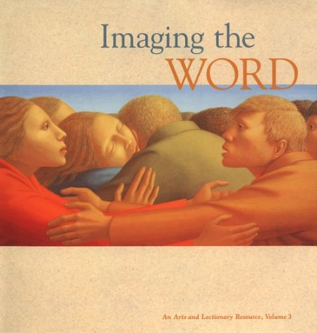 9780829810851: Imaging the Word: An Arts and Lectionary Resource (Imaging the Word Vol. 3)