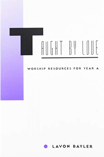 9780829812350: Taught by Love: Worship Resources for Year A