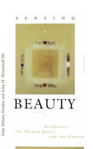 Sensing Beauty : Aesthetics, the Human Spirit: John H., III