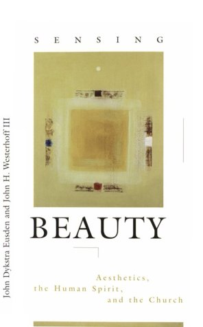 9780829812428: Sensing Beauty: Aesthetics, the Human Spirit, and the Church