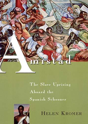 Amistad: The Slave Uprising Aboard the Spanish Schooner: Kromer, Helen