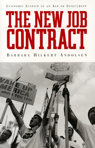 The New Job Contract: Economic Justice in an Age of Insecurity: Andolsen, Barbara Hilkert