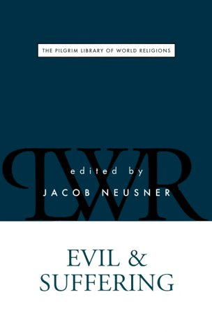 9780829812848: Evil and Suffering (Pilgrim Library of World Religions)