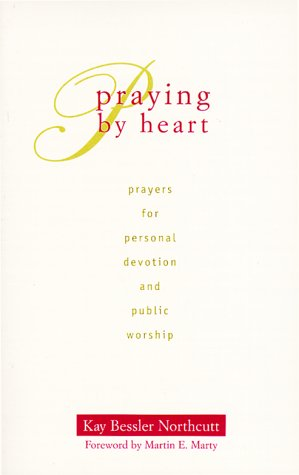 9780829812855: Praying by Heart: Prayers for Personal Devotion and Public Worship