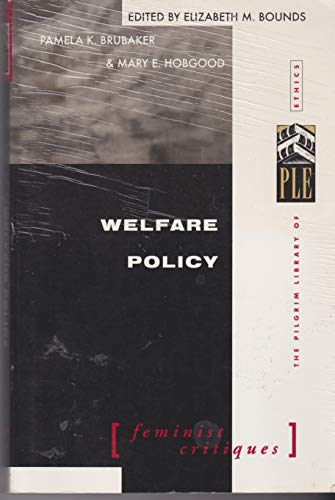 9780829813050: Welfare Policy: (Feminist Critiques) (The Pilgrim Library of Ethics)