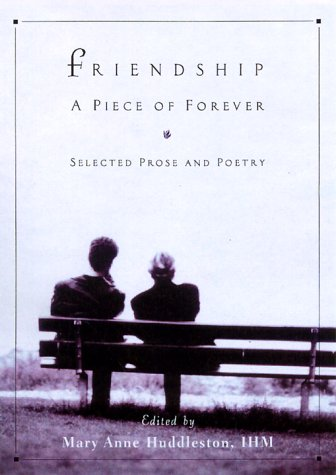 9780829813494: Friendship: A Piece of Forever: Selected Prose and Poetry