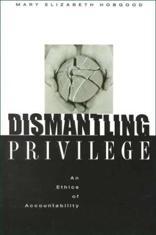 9780829813746: Dismantling Privilege: An Ethics of Accountability