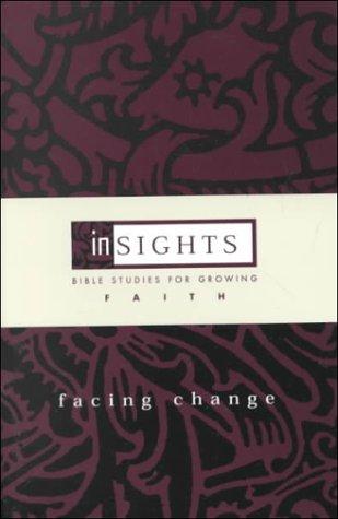 Facing Change: Bible Studies for Growing Faith (Insights Series): Matthews, Leah
