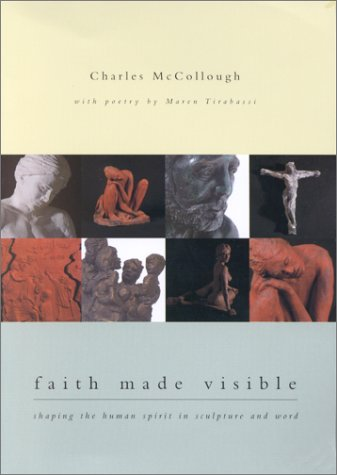 Faith Made Visible: Shaping the Human Spirit in Sculpture and Word