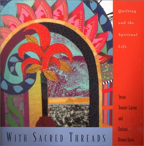 9780829813845: With Sacred Threads: Quilting and the Spiritual Life