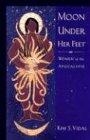Moon Under Her Feet: Women of the: Kim S. Vidal