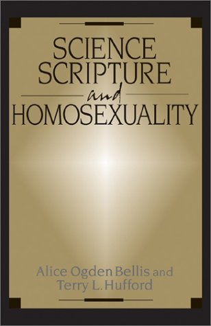 Science, Scripture, and Homosexuality: Alice Ogden Bellis, Terry L. Hufford