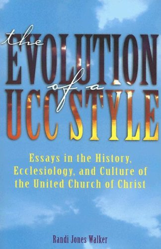9780829814934: The Evolution of a Ucc Style: History, Ecclesiology, and Culture of the United Church of Christ